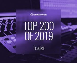 Traxsource – Top 200 Tracks of 2019 [Album]