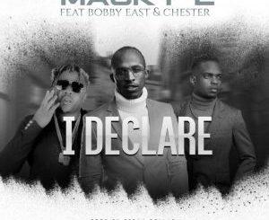 Macky2 Ft. Bobby East x Chester – I Declare