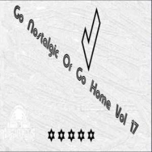 The Godfathers Of Deep House SA – Go Nostalgic or Go Home, Vol. 17 [ALBUM]