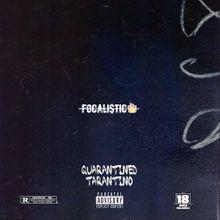 Focalistic – Quarantined Tarantino [ALBUM]