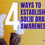 4 Ways to establish a solid brand awareness