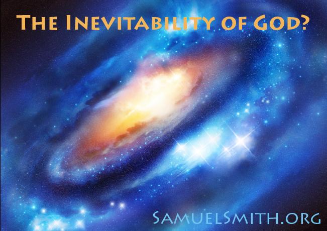 The Inevitability of God?