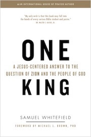 OneKing A Jesus Centered Answer to the Question of Zion and the People of God