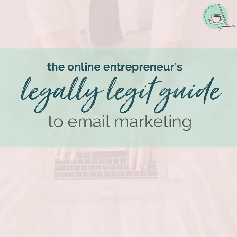 email marketing laws what is gdpr what do i need to know for gdpr can-spam act sam vander wielen diy legal templates email marketing