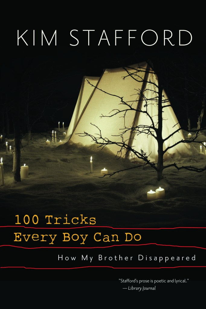 """""""100 Tricks Every Boy Can Do: How I Lost My Brother,"""" by Kim Stafford. Published by Trinity University Press."""