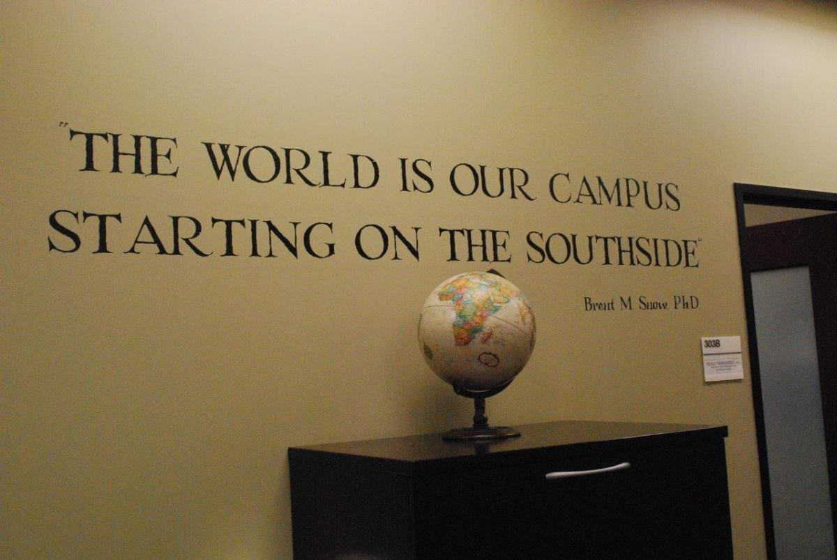 This quote graces the office wall of A&M-San Antonio's provost and vice president for academic affairs, Dr. Brent Snow. He is often heard reminding students and visitors to campus of the scope and vision of Texas A&M-San Antonio, starting here on the South Side. Photo courtesy of TAMU-SA.