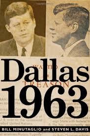 """""""Dallas 1963"""" by Bill Minutaglio and Steven L. Davis. Publisher: Twelve (October 8, 2013)."""