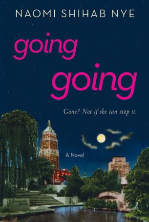 """""""Going Going"""" by Naomi Shihab Nye. Published by Greenwillow Books 2005."""