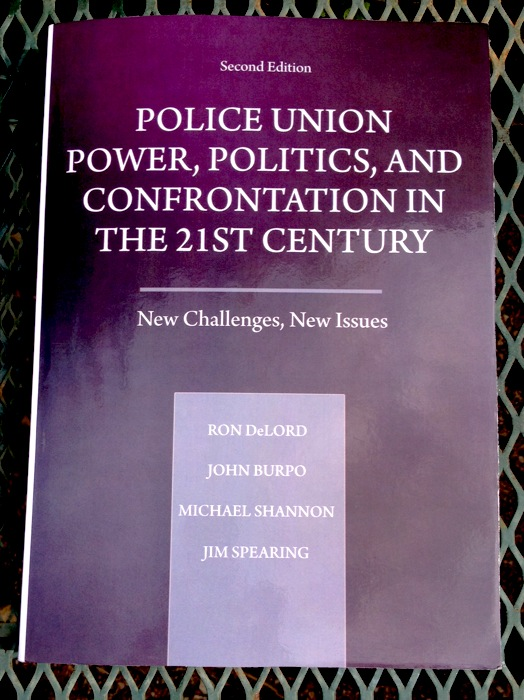"""Police Union Power, Politics, And Confrontation in the 21st Century."""