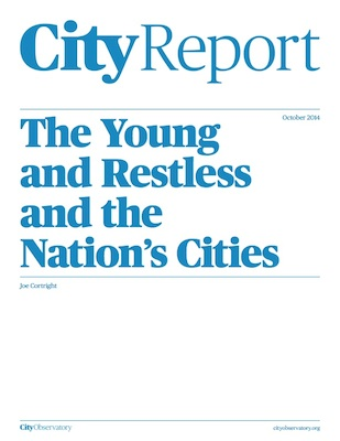 """City Observatory's report, """"The Young and Restless and the Nation's Cities."""" Click here to download."""