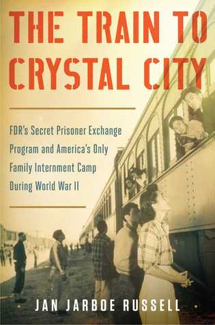Train to Crystal City by Jan Jarboe Russell. Photo courtesy of Jan Jarboe Russell.