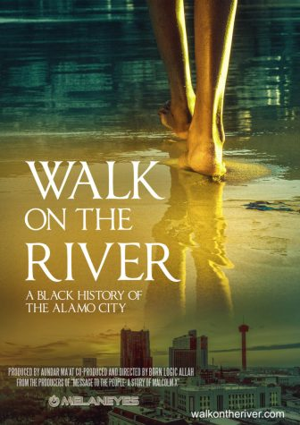 """The movie poster of """"Walk On The River: A Black History of the Alamo City,"""" a locally produced documentary film by Logic Allah and Aundar Maat,"""