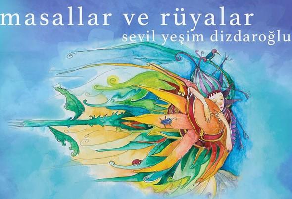 """Sevil Yeşim Dizdaroğlu & """"Masallar ve Rüyalar"""""""