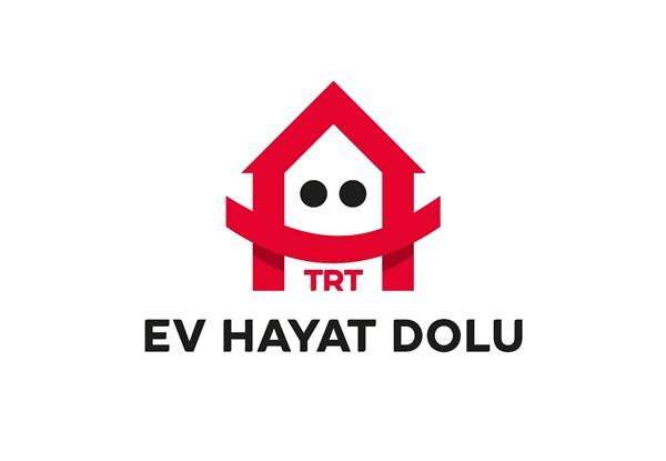 """TRT'den """"Ev Hayat Dolu"""" Sloganı ile Yayın dönemi"""