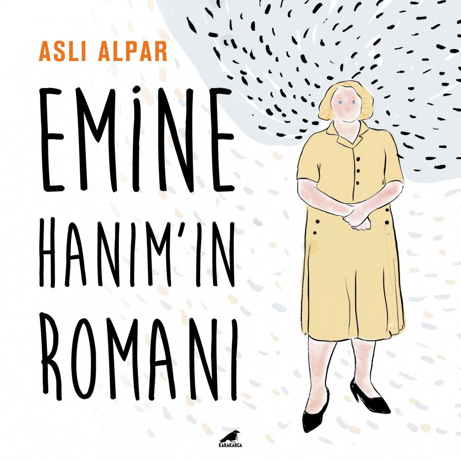 """Aslı Alpar & """"Emine Hanım'ın Romanı"""""""