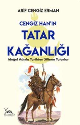 Arif Cengiz Erman & Cengiz Han'ın Tatar Kağanlığı