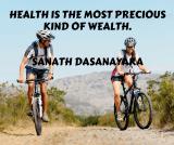 health-is-the-most-precious-kind-of-wealth-sanath-dasanayaka