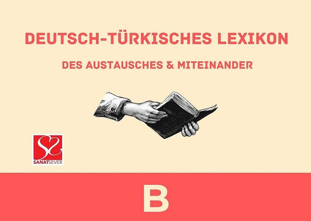 B - Deutsch-Türkisches Lexikon des Austausches & Miteinander