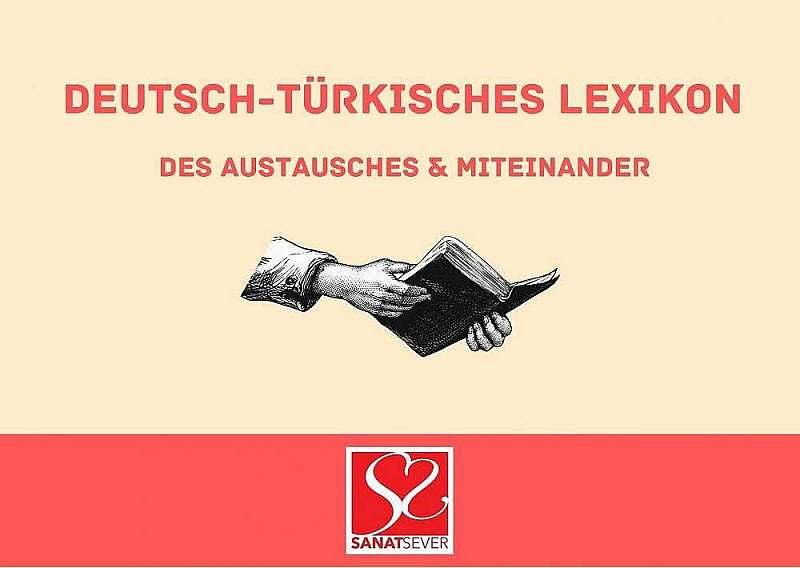 Deutsch-Türkisches Lexikon des Austausches und Miteinander
