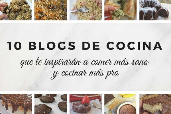 10 blogs de cocina hispanos que te inspirarán a comer más sano y cocinar más PRO [+ Sus recetas preparadas por mi]