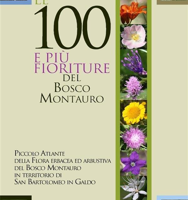 """Presentazione dell'Atlante """" Le 100 e più fioriture del Bosco Montauro"""" – Monari Marco"""