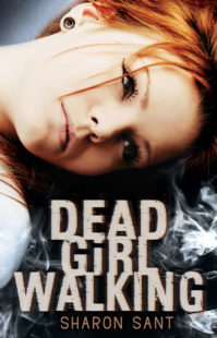 Book Cover for Dead Girl Walking by Sharon Sant