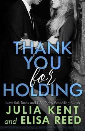 Thank You for Holding by Julia Kent and Elissa Reed