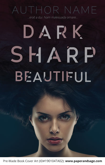 Pre-Made Book Cover ID#190104TA02 (Dark Sharp Beautiful)