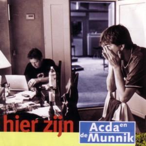 Acda en de Munnik - Hier zijn