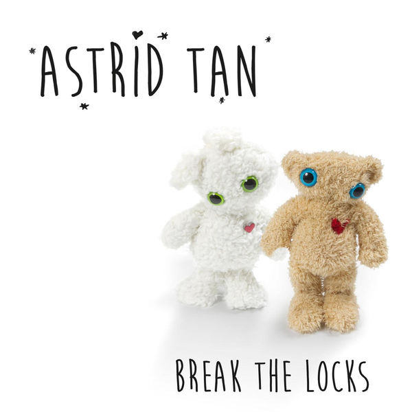 Astrid Tan - Break the Locks