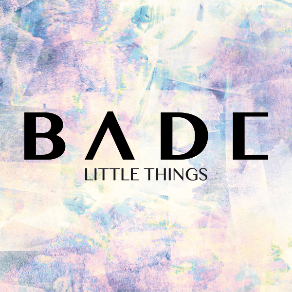 Bade - Little Things (Änimal Remix)