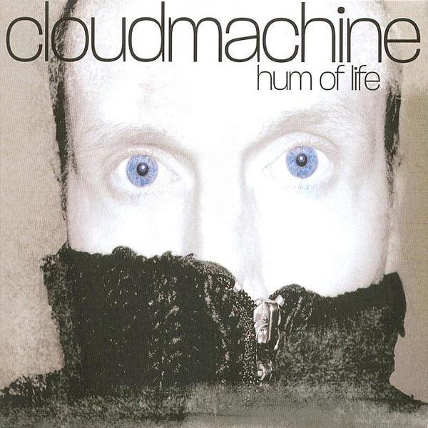 Cloudmachine - Hum of Life