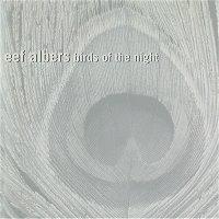 Eef Albers - Birds Of The Night
