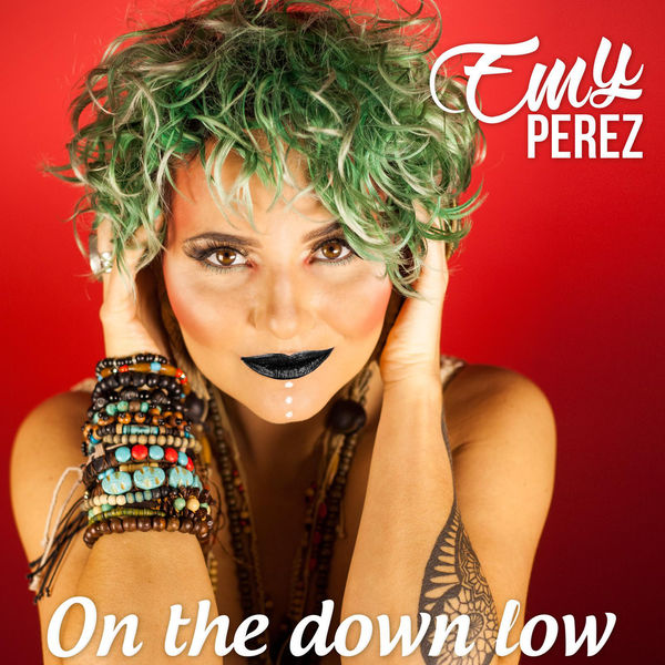 Emy Perez – On The Down Low