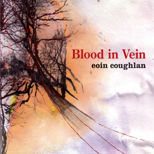 Eoin Coughlan - Blood In Vein