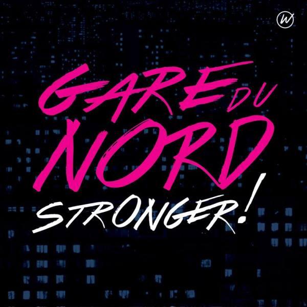 Gare du Nord - Stronger