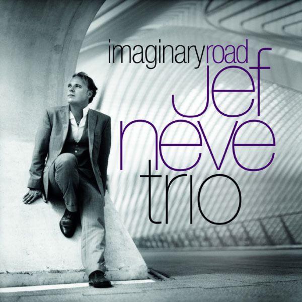 Jef Neve Trio – Imaginary Road