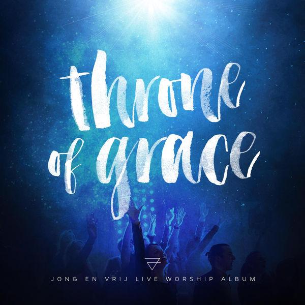 Jong en Vrij Worship – Throne of Grace