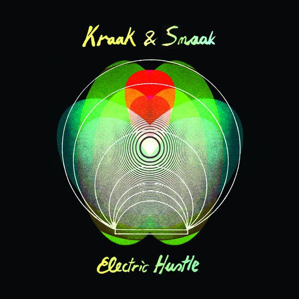 Kraak & Smaak – Electric Hustle