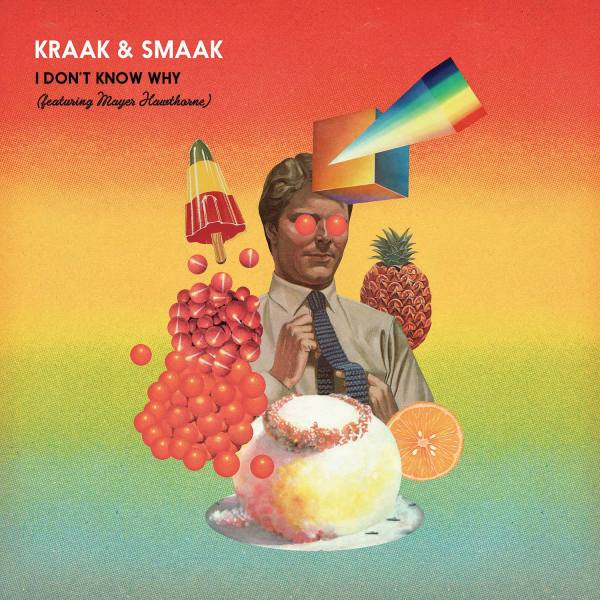 Kraak & Smaak – I don't know why