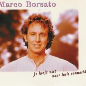 Marco Borsato - Je hoeft niet naar huis vannacht