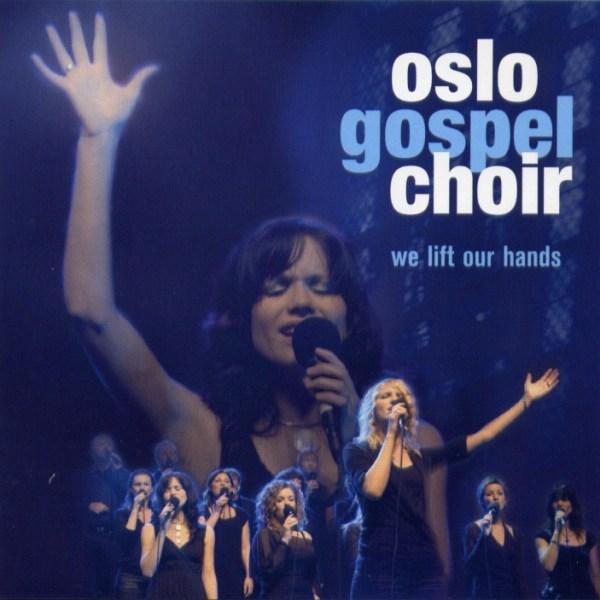 Oslo gospel choir - We lift our hands