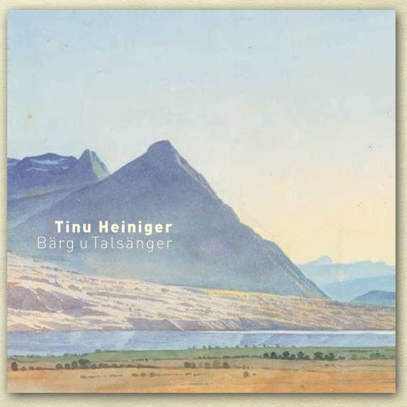 Tinu Heiniger – Barg u Talsanger