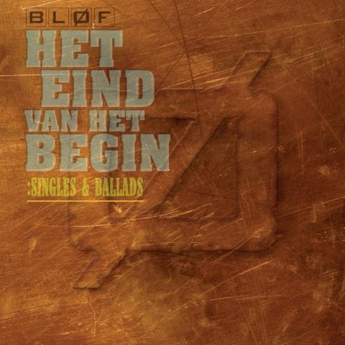 Bløf – Het Eind Van Het Begin: Singles & Ballads