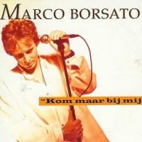 Marco Borsato – Kom maar bij mij