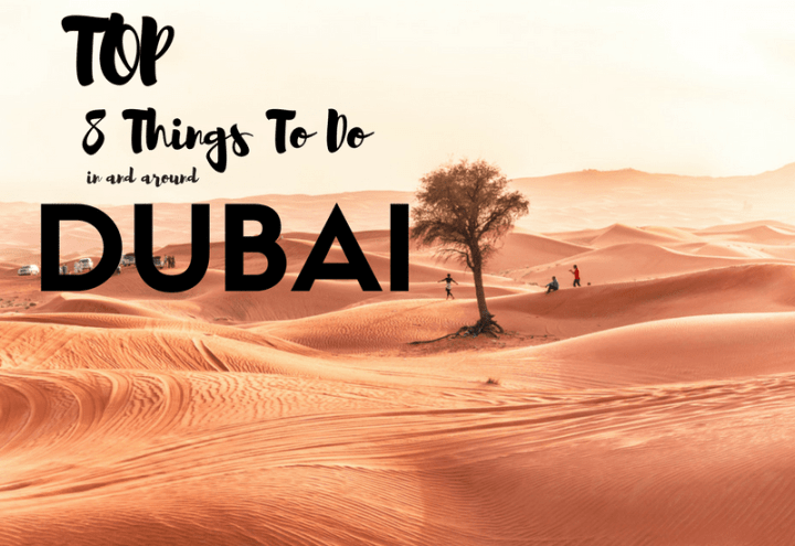 Top 8 Things to do in and around Dubai