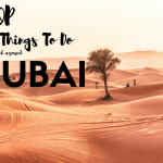 TRAVEL : Top 8 Things to do in and around Dubai