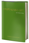 Unspeakable Gift: My Homecoming
