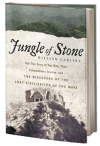 Jungle of Stone: The True Story
