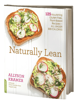 Naturally Lean: 125 Nourishing Gluten-Free, Plant-Based Recipes–All Under 300 Calories